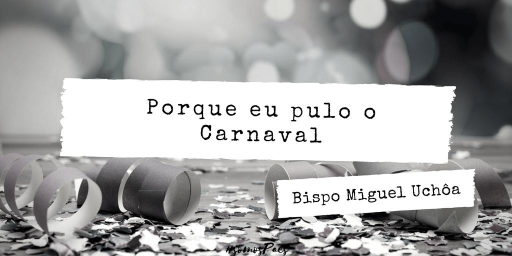 Porque eu pulo o carnaval